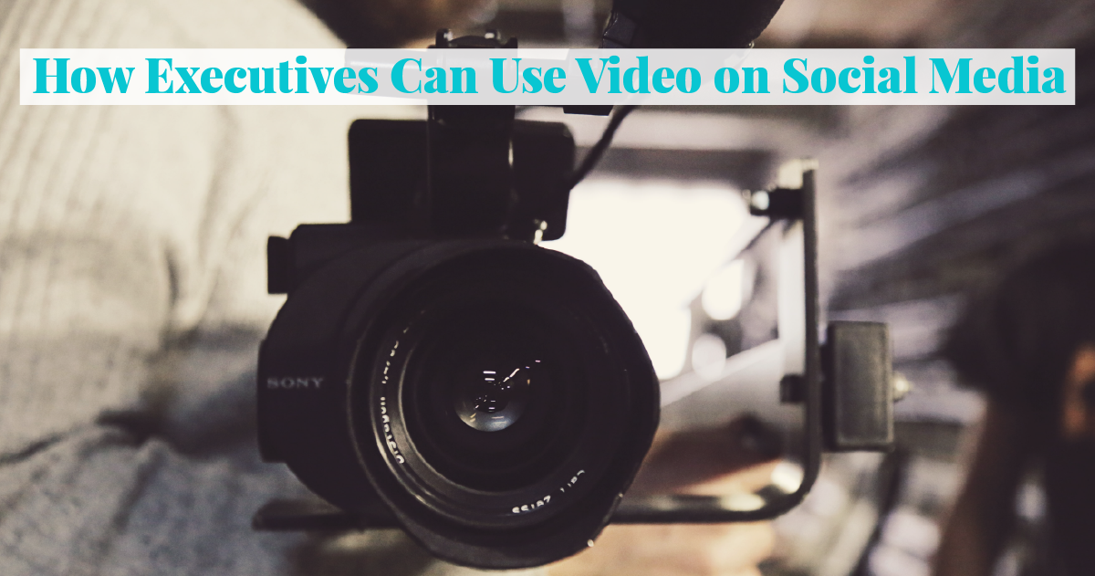 How Executives Can Use Video on Social Media with image of a camera