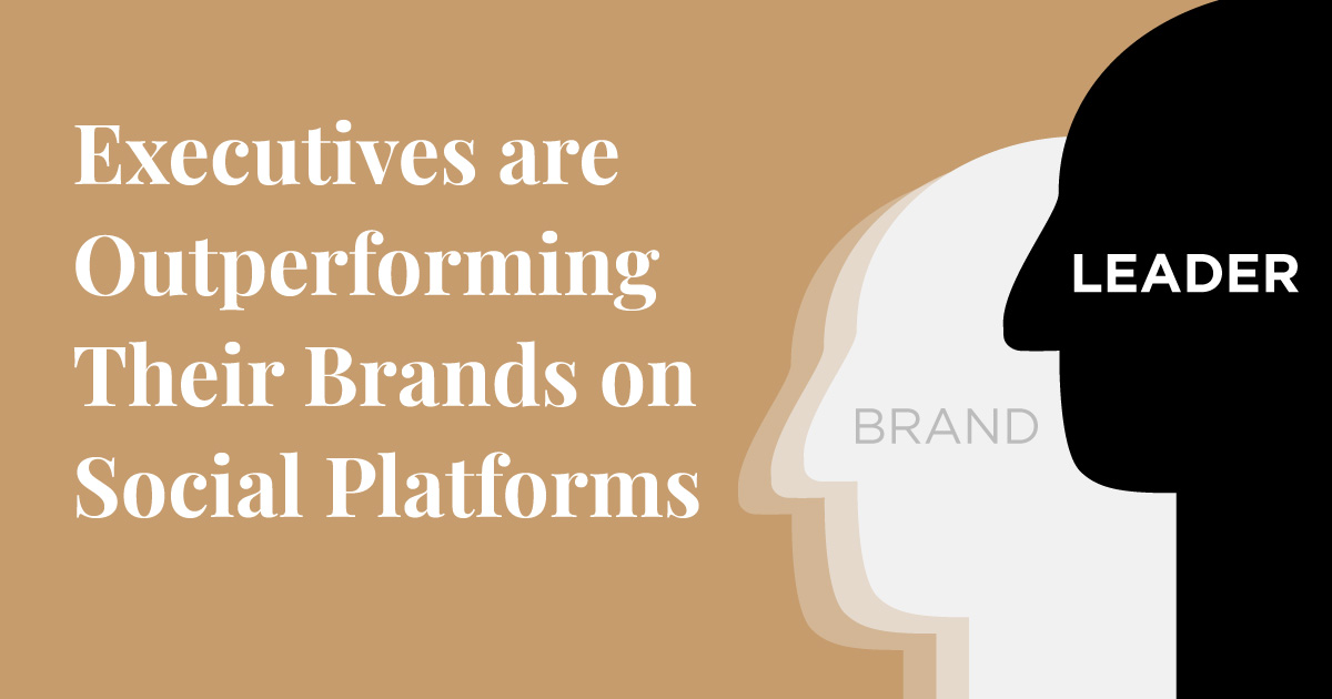 Influential Executive - Executives Outperform Brands on Social